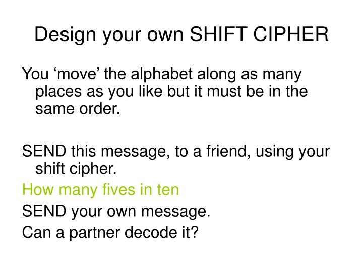 Design your own SHIFT CIPHER