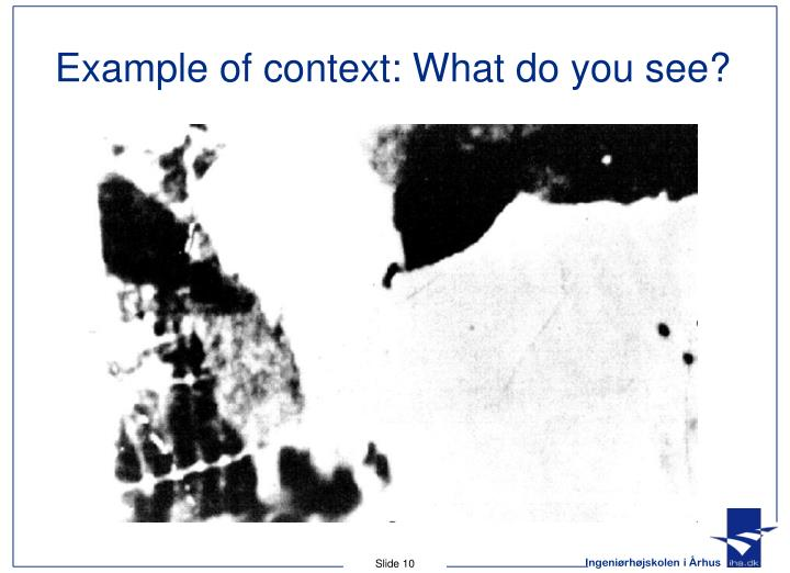 Example of context: What do you see?