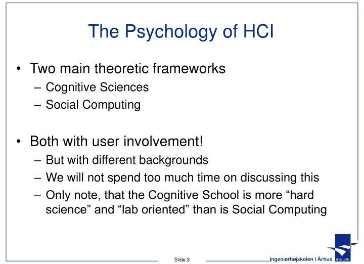 The Psychology of HCI