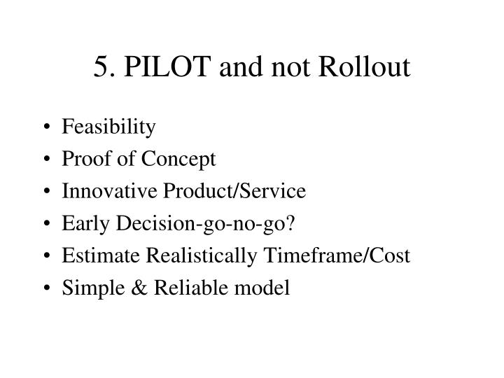 5. PILOT and not Rollout