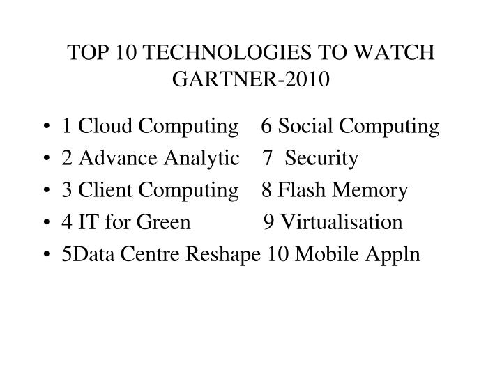 TOP 10 TECHNOLOGIES TO WATCH GARTNER-2010