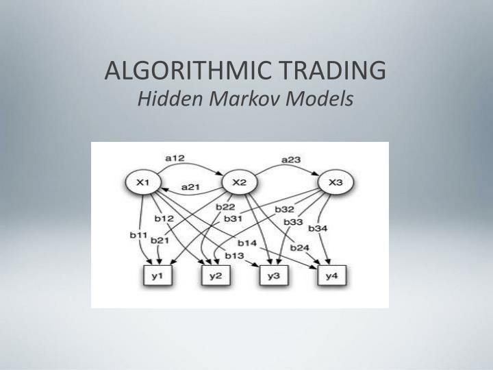 Algorithmic trading hidden markov models