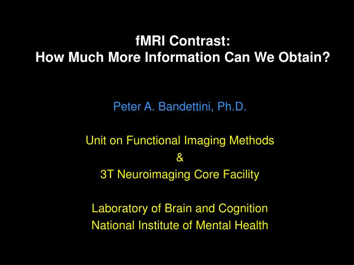 Fmri contrast how much more information can we obtain