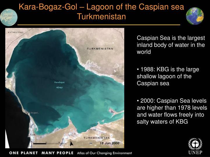 Kara-Bogaz-Gol – Lagoon of the Caspian sea