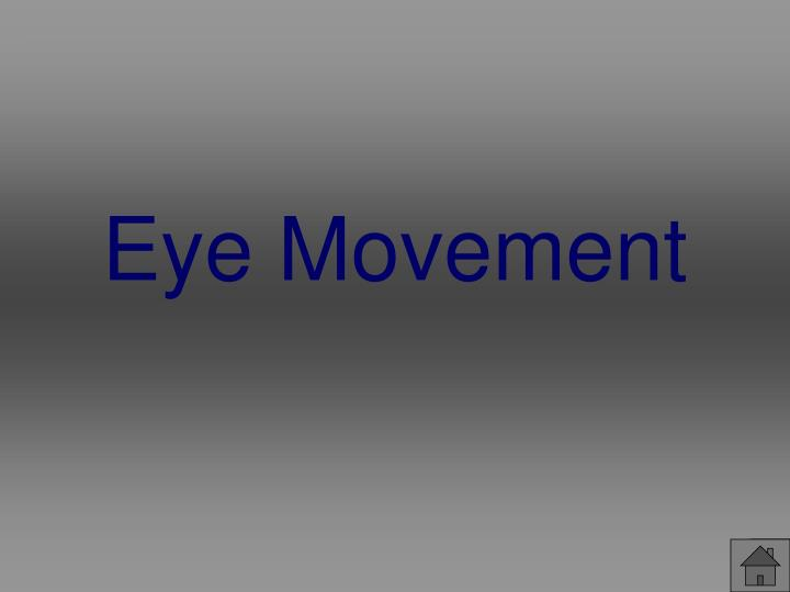 Eye Movement