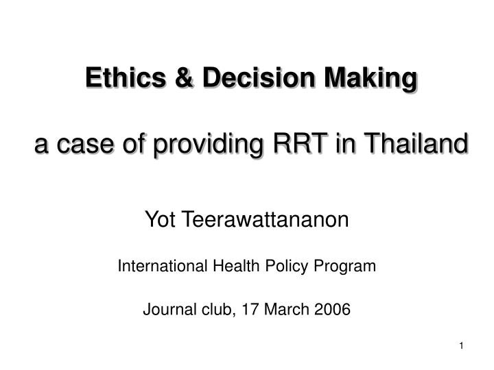 Ethics decision making a case of providing rrt in thailand