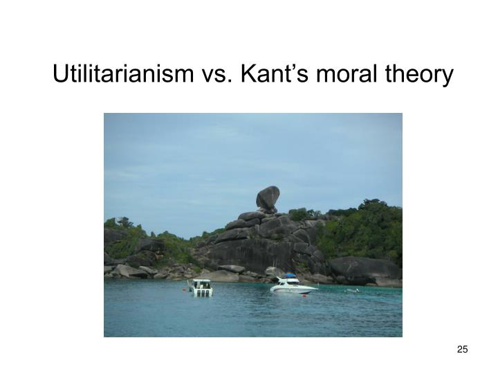 Utilitarianism vs. Kant's moral theory