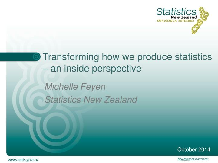 transforming how we produce statistics an inside perspective