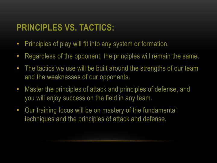 Principles vs. Tactics: