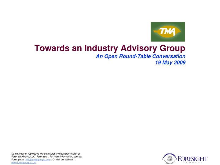 Towards an industry advisory group an open round table conversation 19 may 2009