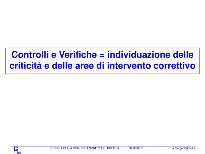 Controlli e Verifiche = individuazione delle criticità e delle aree di intervento correttivo