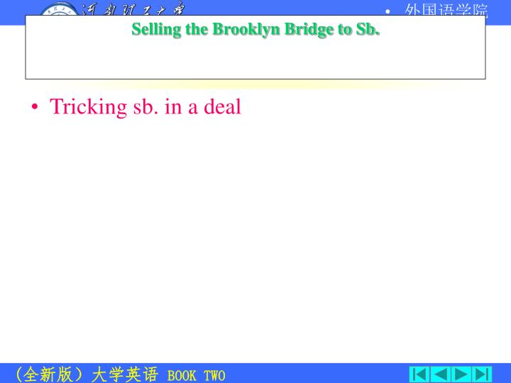 Tricking sb. in a deal