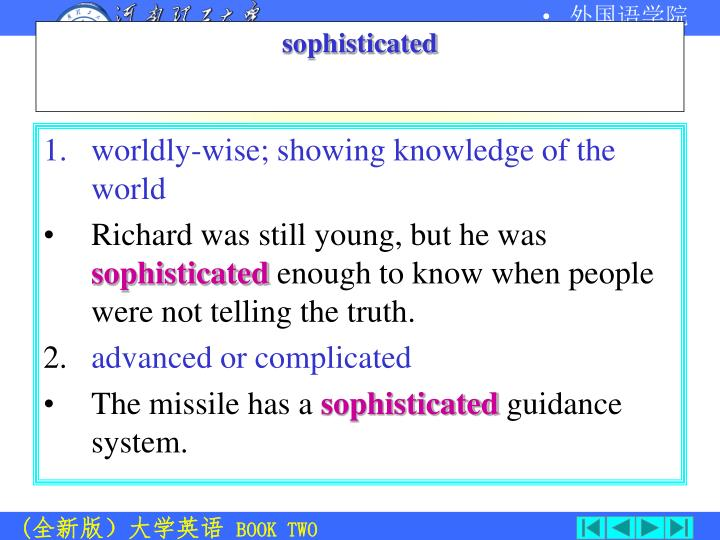 worldly-wise; showing knowledge of the world