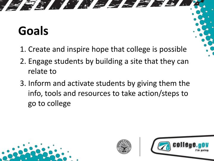 1. Create and inspire hope that college is possible