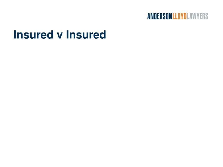 Insured v Insured