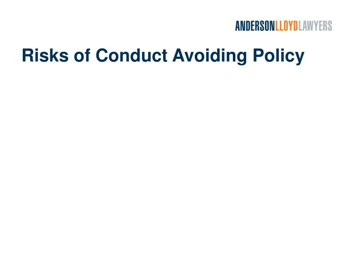 Risks of Conduct Avoiding Policy