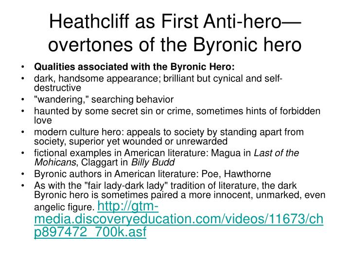 Heathcliff as First Anti-hero—overtones of the Byronic hero