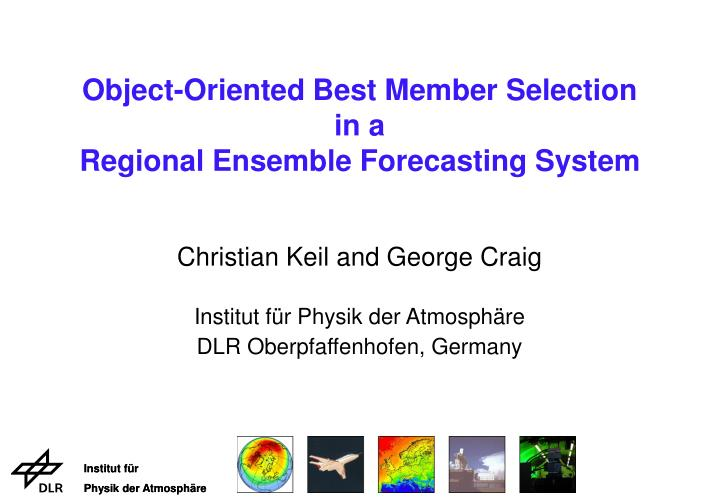 Object oriented best member selection in a regional ensemble forecasting system