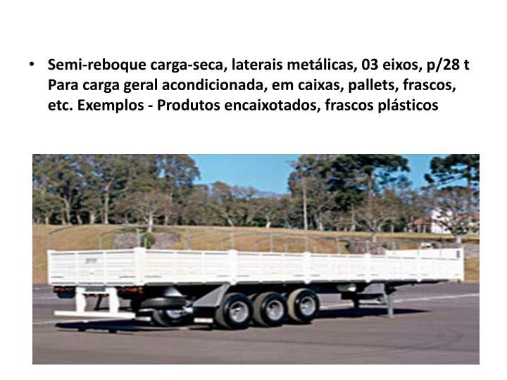 Semi-reboque carga-seca, laterais metálicas, 03 eixos, p/28 t