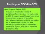 pentingnya gcc dlm gcg