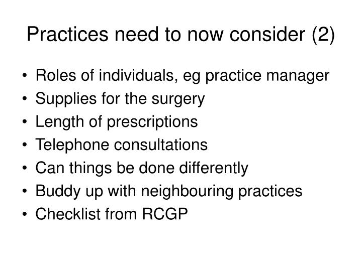 Practices need to now consider (2)