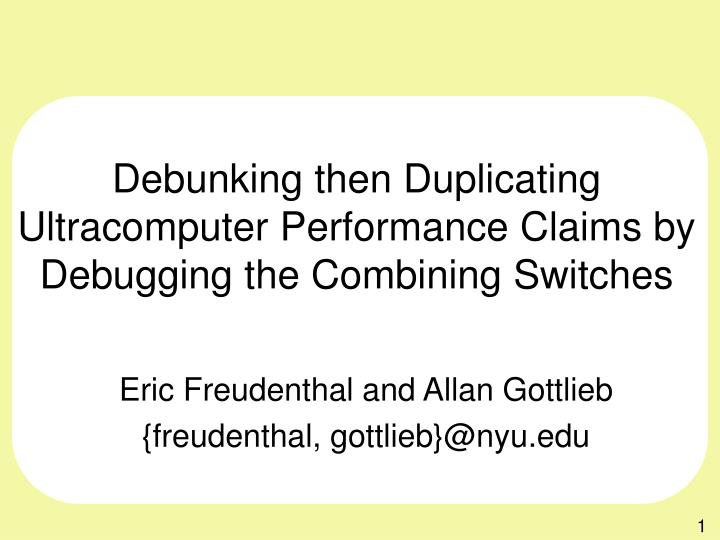 Debunking then duplicating ultracomputer performance claims by debugging the combining switches