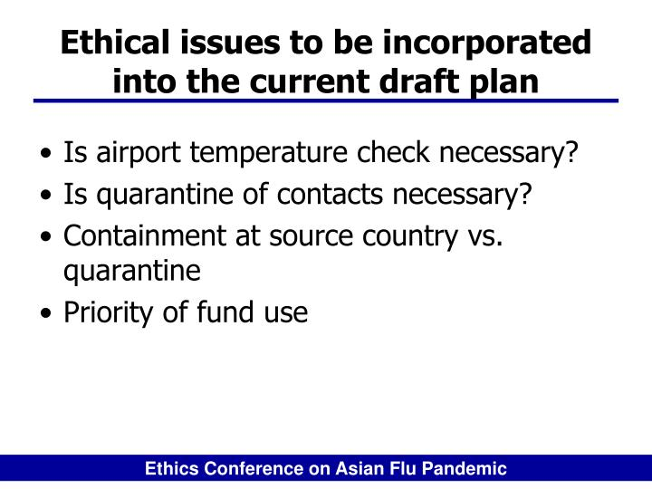 Ethical issues to be incorporated into the current draft plan