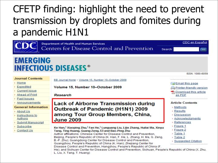 CFETP finding: highlight the need to prevent transmission by droplets and fomites during a pandemic H1N1