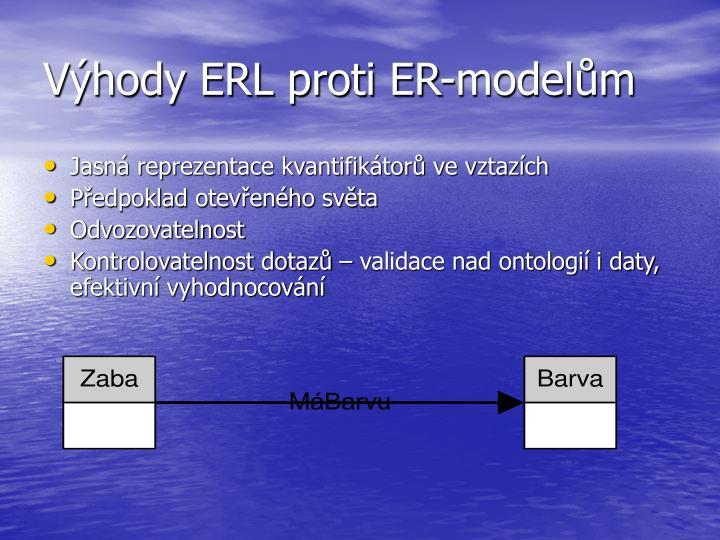 Výhody ERL proti ER-modelům