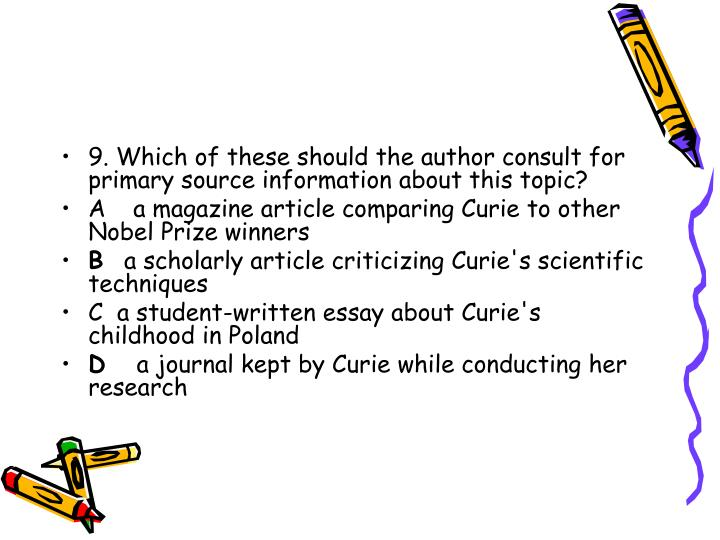 9. Which of these should the author consult for primary source information about this topic?