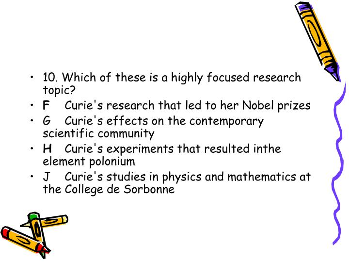 10. Which of these is a highly focused research topic?