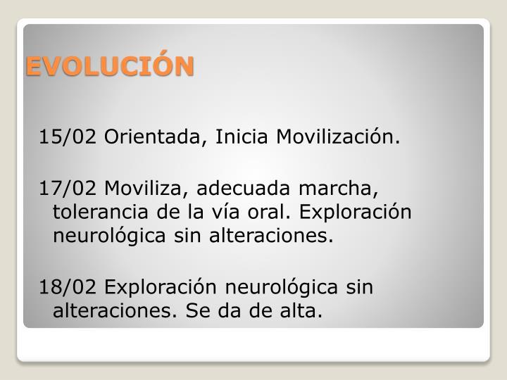 15/02 Orientada, Inicia Movilización.