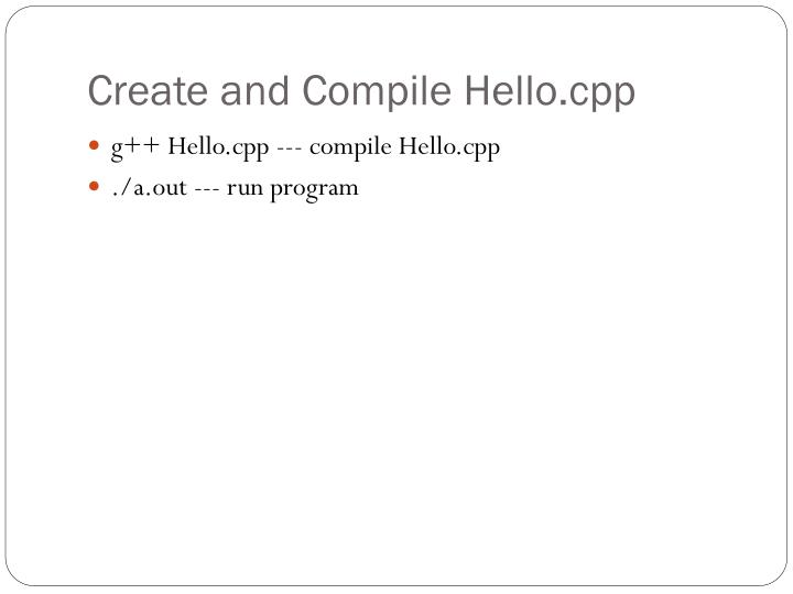 Create and Compile Hello.cpp