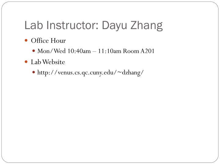 Lab Instructor: Dayu Zhang