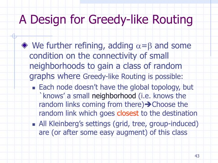 A Design for Greedy-like Routing