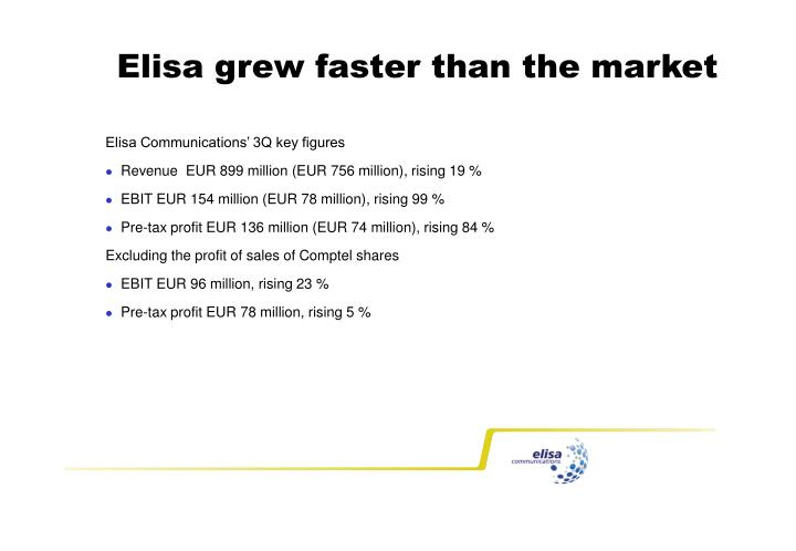 Elisa grew faster than the market