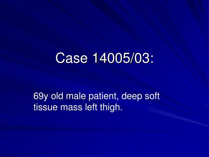 Case 14005/03: