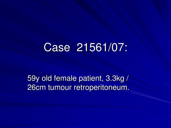 Case  21561/07: