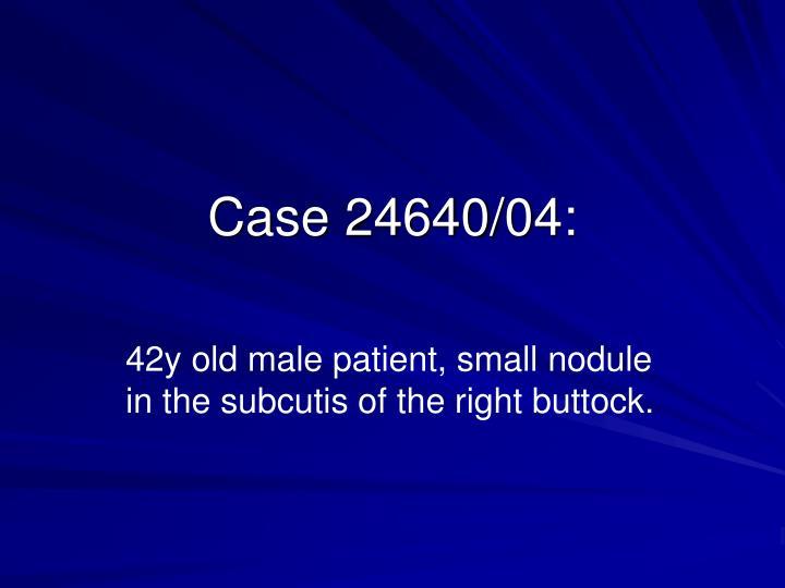 Case 24640/04: