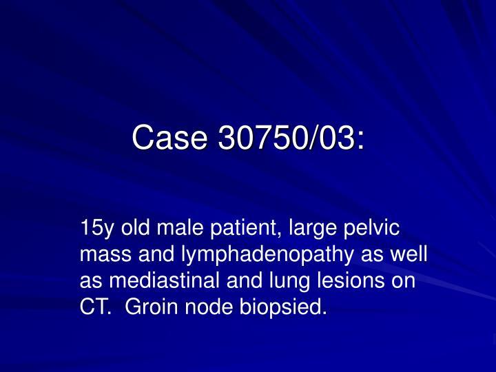 Case 30750/03: