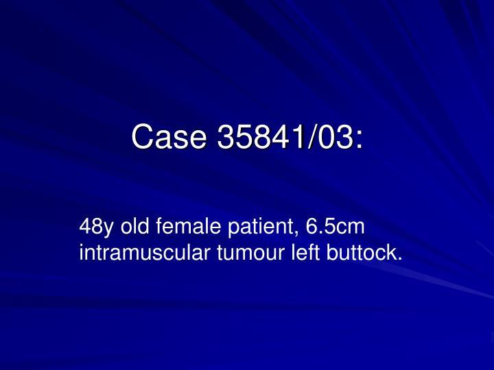 Case 35841/03: