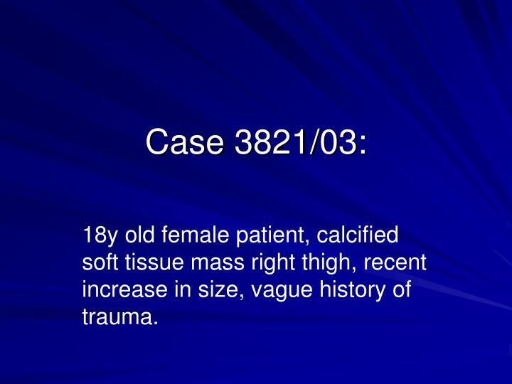Case 3821/03: