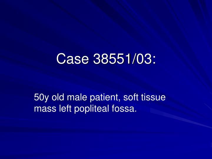 Case 38551/03: