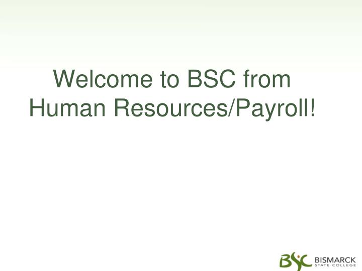 Welcome to bsc from human resources payroll