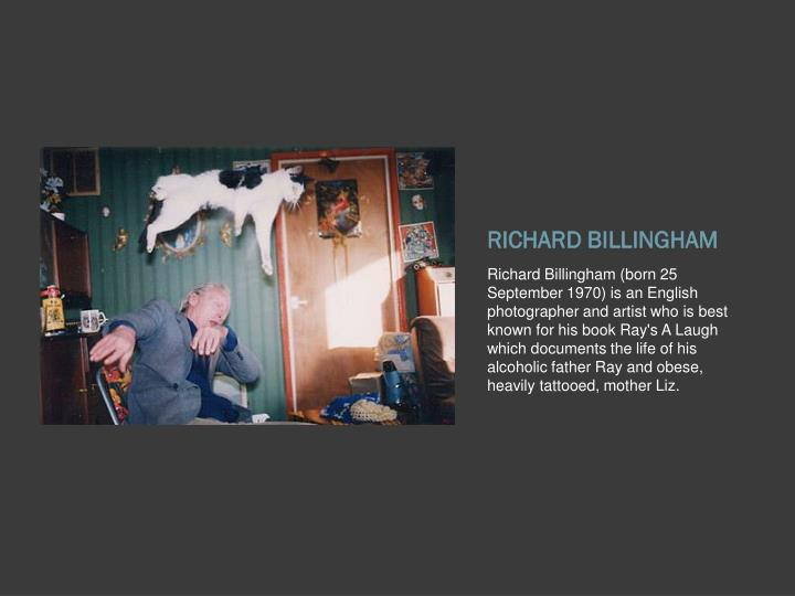 RICHARD BILLINGHAM