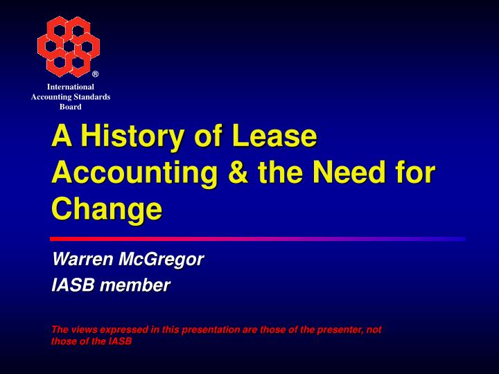 A history of lease accounting the need for change
