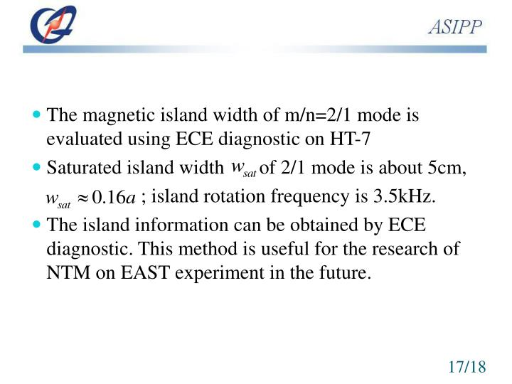 The magnetic island width of m/n=2/1 mode is evaluated using ECE diagnostic on HT-7