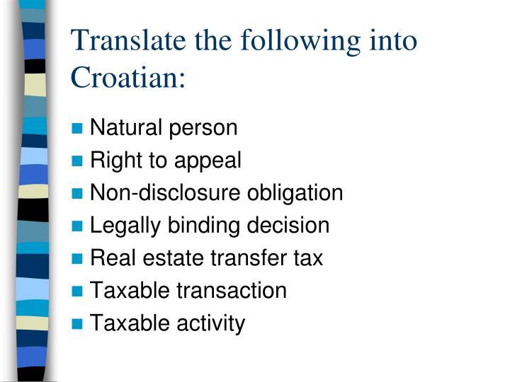 Translate the following into Croatian: