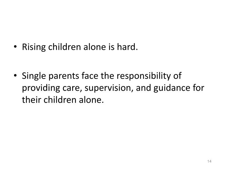Rising children alone is hard.