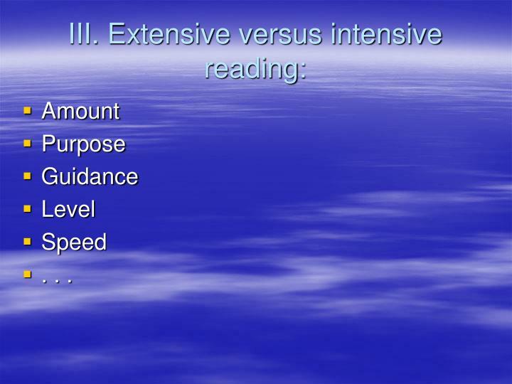 III. Extensive versus intensive reading: